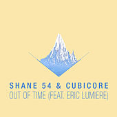 Out of Time (feat. Eric Lumiere) by Shane 54