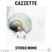 Stereo Mono de Cazzette