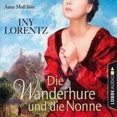 Die Wanderhure und die Nonne - Die Wanderhure 7 (Gekürzt) von Iny Lorentz