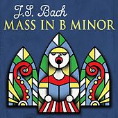 J.S. Bach Mass in B Minor by Various Artists