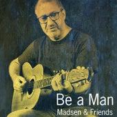 Be a Man von Madsen
