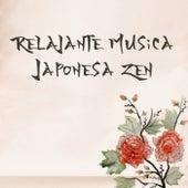 Relajante Musica Japonesa Zen (Ambiente Oriental para Meditación, Relajación y Spa) de Various Artists