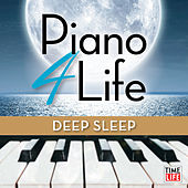 Piano 4 Life: Deep Sleep by Steven C