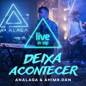 Deixa acontecer (Ao vivo) de Analaga