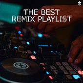 The Best Remix Playlist de Various Artists