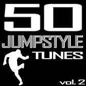 50 Jumpstyle Tunes, Vol. 2 - Best of Hands Up Techno, Electro House, Trance, Hardstyle & Tecktonik Hits In Jumpstyle by Various Artists