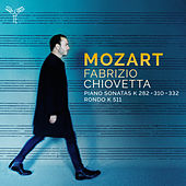 Mozart: Piano Sonatas, KV 310, KV 282, KV 332 (Bonus Track Version) von Fabrizio Chiovetta