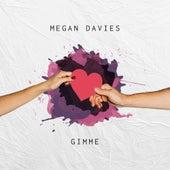 Gimme by Megan Davies