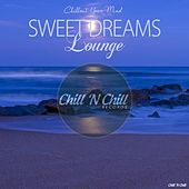 Sweet Dreams Lounge (Chillout Your Mind) by Various Artists