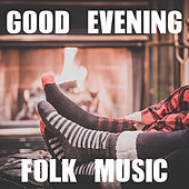 Good Evening Folk Music de Various Artists