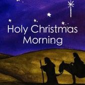 Holy Christmas Morning de Various Artists