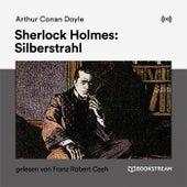 Sherlock Holmes: Silberstrahl von Arthur Conan Doyle Sherlock Holmes
