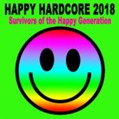 Happy Hardcore 2018 (Survivors of Happy Hardcore) by Various Artists