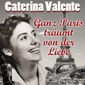 Ganz Paris träumt von der Liebe by Caterina Valente