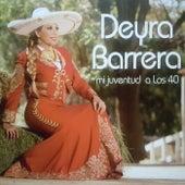 Mi Juventud a los 40 de Deyra Barrera