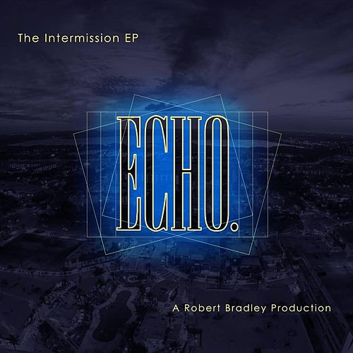 The Intermission EP by Echo