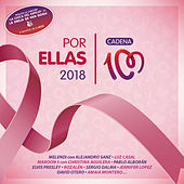 Por Ellas 2018 (Cadena 100) de Various Artists