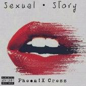 Sexual Story by Phoen!X Cross