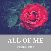 All Of Me (Piano Version) von Raphael Jühe