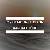 My Heart Will Go On (Piano Version) de Raphael Jühe