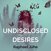 Undisclosed Desires (Piano Version) by Raphael Jühe