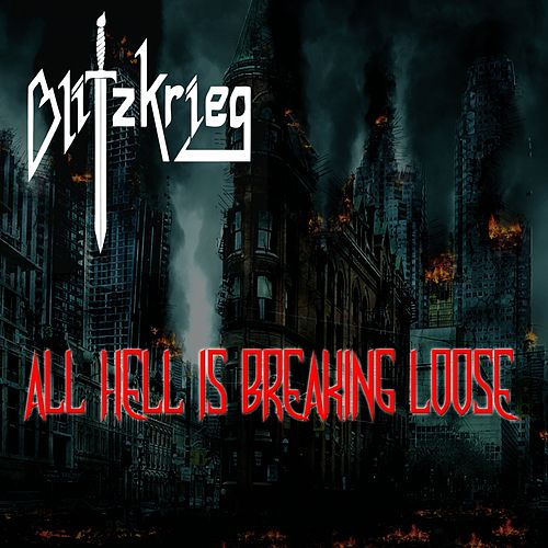 All Hell Is Breaking Loose by Blitzkrieg (Metal)