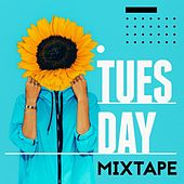 Tuesday Mixtape by Various Artists