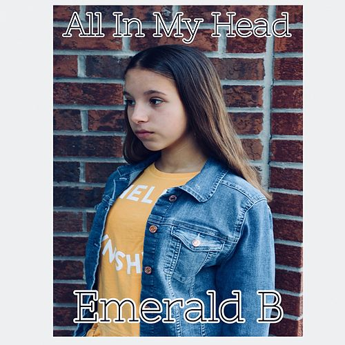 All in My Head by Emerald B.
