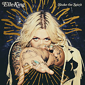 Shake The Spirit by Elle King