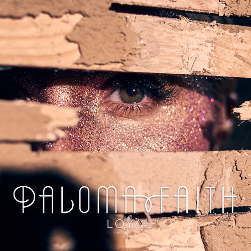 Loyal by Paloma Faith