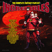 The Incredibles - The Complete Fantasy Playlist de Various Artists