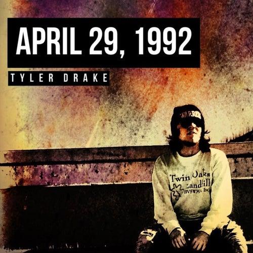 April 29, 1992 by Tyler Drake