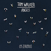 Angels (M-22 Remix) by Tom Walker