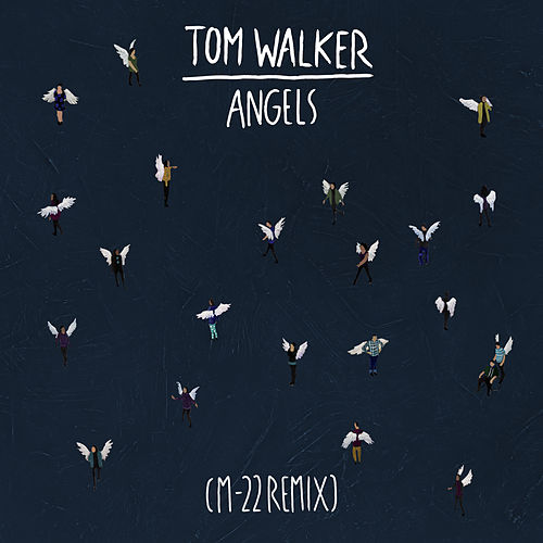 Angels (M-22 Remix) von Tom Walker