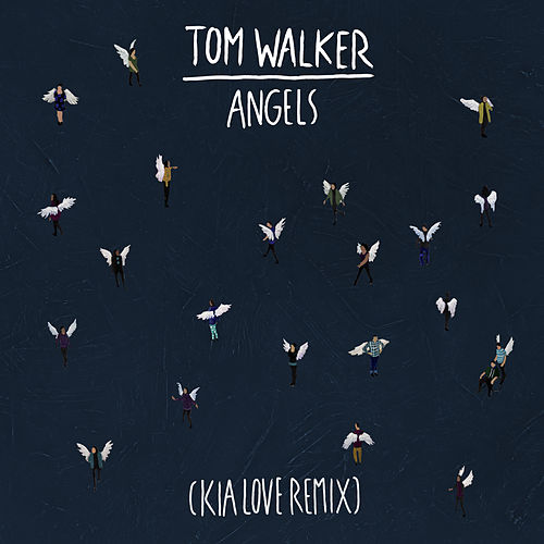 Angels (Kia Love Remix) by Tom Walker