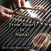 From Heart to Hands by Steve and Ruth Smith
