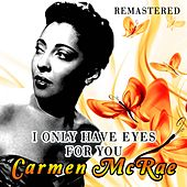 I Only Have Eyes for You de Carmen McRae