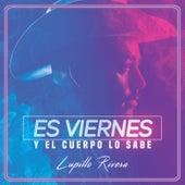 Es Viernes Y El Cuerpo Lo Sabe by Lupillo Rivera