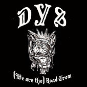 (We Are The) Road Crew by DYS