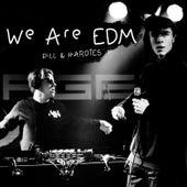 We Are EDM von Pill & HARDIES