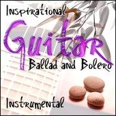 Inspirational Guitar: Ballad and Bolero (Instrumental) by El Luqueño