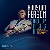 The Melody Lingers On by Houston Person