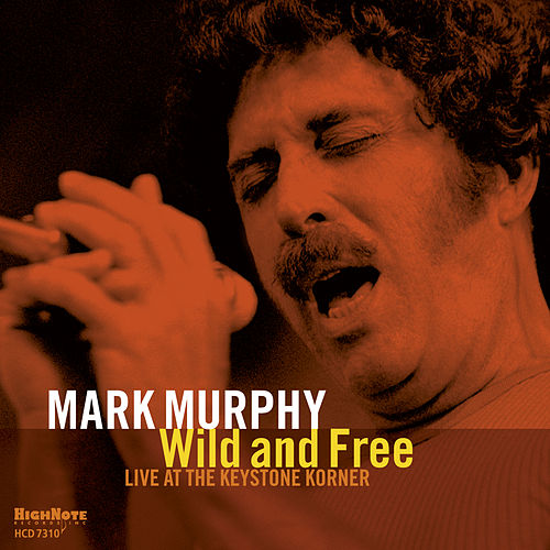 Wild and Free (Recorded Live at the Keystone Korner, 1980) de Mark Murphy