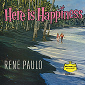 Here is Happiness by Rene Paulo