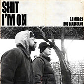Shit I'm On by DJ Muggs