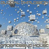 Global Explosion : Progressive House 12 von Various Artists