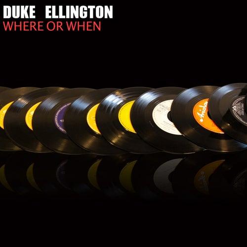 Where or When de Duke Ellington