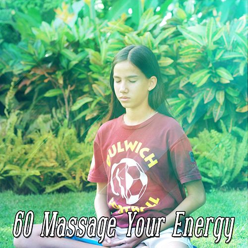 60 Massage Your Energy de Yoga Music
