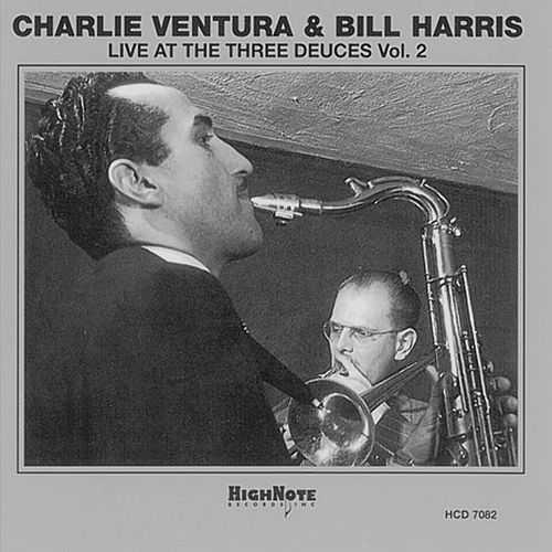 Live at the Three Deuces, Vol. 2 (Recorded Live in 1947) by Charlie Ventura