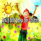 Really Silly Songs For Children by Canciones Infantiles